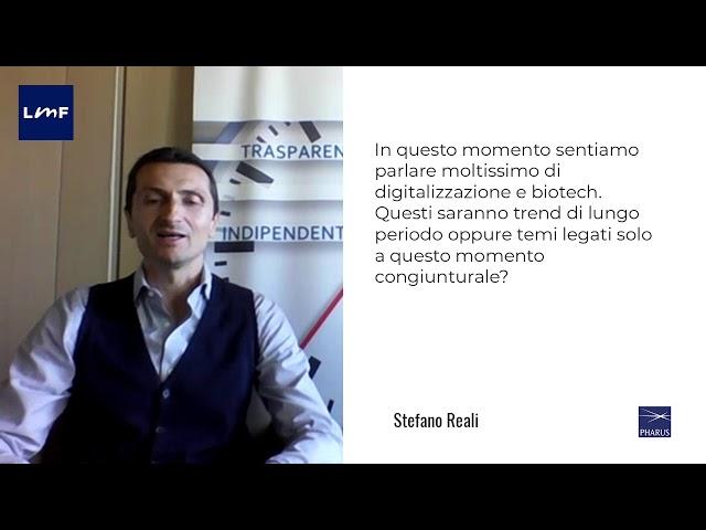I nuovi temi di investimento, digitalizzazione e biotech - Stefano Reali (Pharus)