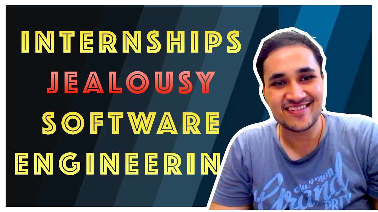 Internships, Jealousy and Software Engineering || Rachit Jain
