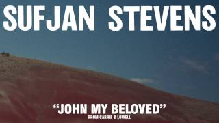"Sufjan Stevens, ""John My Beloved"" (Official Audio)"