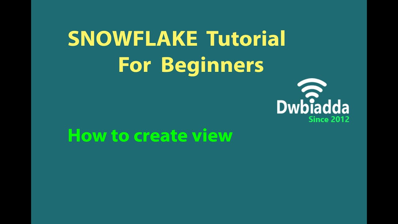 HOW TO CREATE VIEW IN SNOWFLAKE DATA WAREHOUSE
