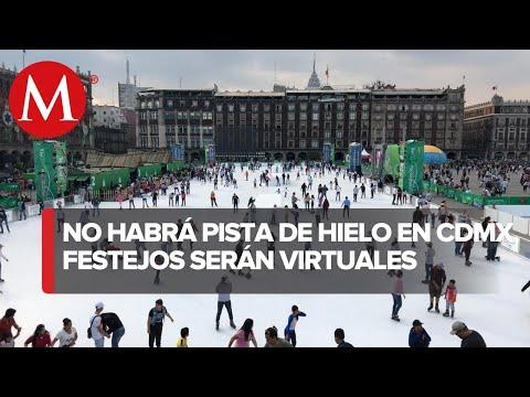 Por covid, CdMx tendrá festejos decembrinos virtuales; no instalará pista de hielo en Zócalo