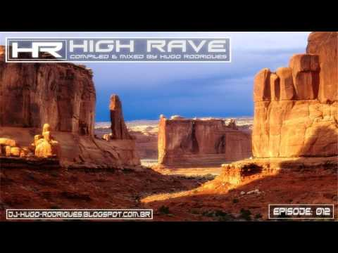 High Rave 012 (Compiled & Mixed By DJ Hugo Rodrigues)