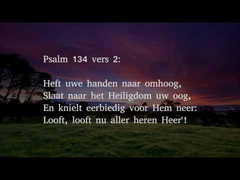 Psalm 134 vers 1, 2 en 3 - Looft, looft nu aller heren Heer'