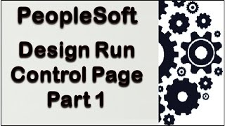 PeopleSoft Custom Run Control Pages_Part 1