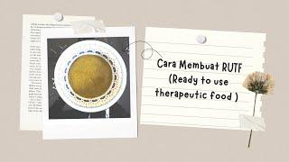 CARA MEMBUAT RUTF (Ready to use therapeutic food) by UPT LABORATORIUM GIZI