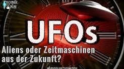 UFOs: Aliens aus dem All oder Zeitmaschinen aus der Zukunft?