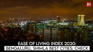 Ease of Living Index 2020: Bengaluru, Shimla best cities; check full list