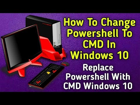 HOW TO REPLACE WINDOWS 10 POWERSHELL TO CMD