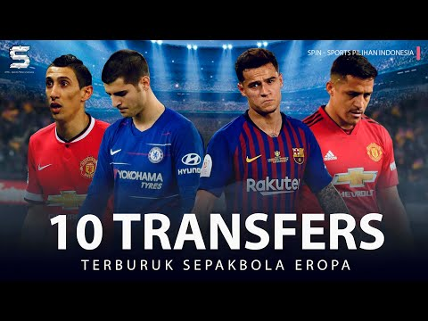 10 Transfers Terburuk Dalam 10 Tahun Terkahir Ini! PASTI KAGET! WAJIB TONTON! |Top List |SPIN Sports