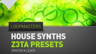 House Synth Z3TA Presets - Loopmasters House Synths Z3TA Presets