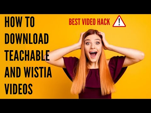 How to Download Wistia and Teachable Videos [updated] 2018