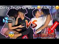 DIRTY TRUTH OR DARE FT EX GIRLFRIEND And Friends Must Watch PT 3 mp3