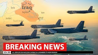 U.S. Deploys Six Nuclear-Capable B-52 Bombers to near Iranian