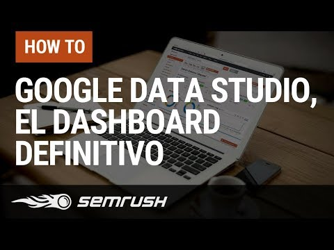 Google Data Studio, el dashboard definitivo en tu estrategia de marketing online.