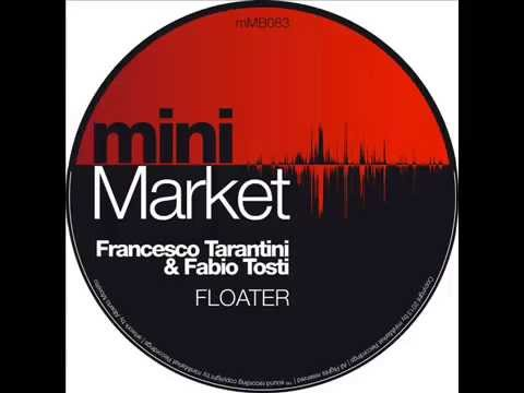 Fabio Tosti & Francesco Tarantini - Floater (TnT Inc. Original)