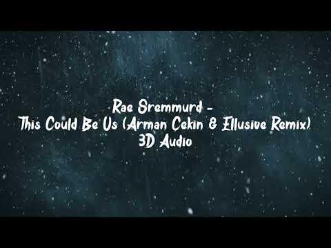 Rae Sremmurd |This Could Be Us (Arman Cekin & Ellusive Remix) | 3D Audio Wear Headphones