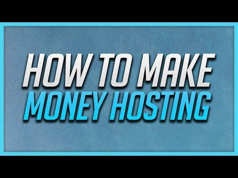 How To Make Money Hosting