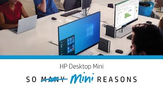 EBM | So Mini Reasons: Versatility HP Business Desktops