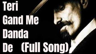 tere-gand-me-danda-de-full-song