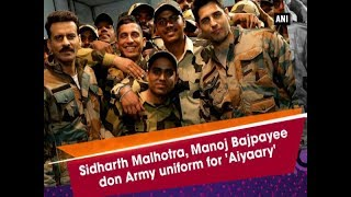Sidharth Malhotra, Manoj Bajpayee don Army uniform for 'Aiyaary' - Bollywood News