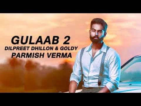 Gulaab 2 | OFFICAL| Dilpreet Dhillon Ft Goldy | Desi Crew | Parmish Verma Film|