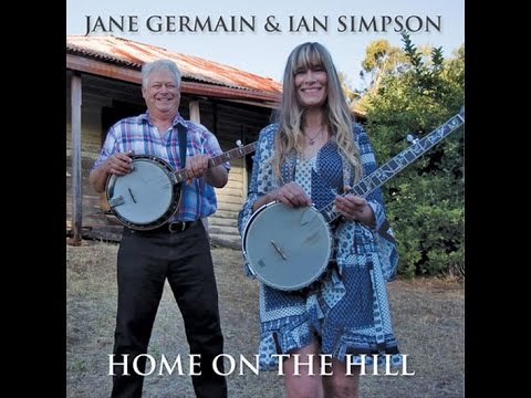 Home on the Hill  - Jane Germain & Ian Simpson - New album promo (Official Video)