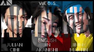 [NGTV - AlterNative English - Vol. 0.5] JIN AKANISHI & JIMMY MARTIN & JULIAN CIHI 「N/A」YouTube Channel https://www.youtube.com/c/NAOfficialChannel ...