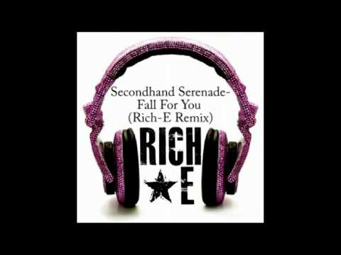 Secondhand Serenade- Fall For You (Rich-E Remix) (HQ)