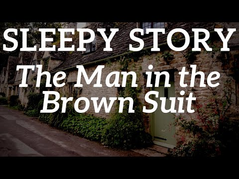 bedtime-stories-for-grownups-|-the-man-in-the-brown-suit-by-agatha-christie-🔍-relax-&-sleep-tonight