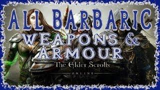 Elder Scrolls Online | All Barbaric Weapons & Armour | Light Medium Heavy | Melee Bow Staff & Shield