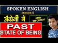- SPOKEN ENGLISH EPISODE-15  PAST STATE OF BEING