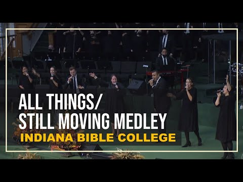 Indiana Bible College – All Things/Still Moving Medley (feat. Stephanie Gallion)