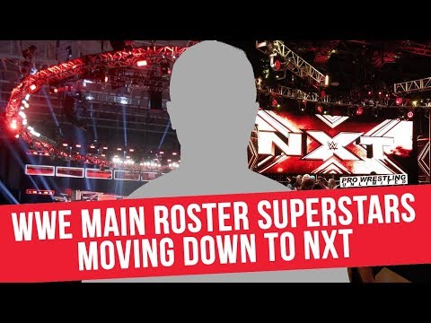 WWE Main Roster Superstars Moving Down To NXT