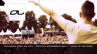 Outlands Open Air 2014 | Official Aftermovie Day 1 | Hard In The Open