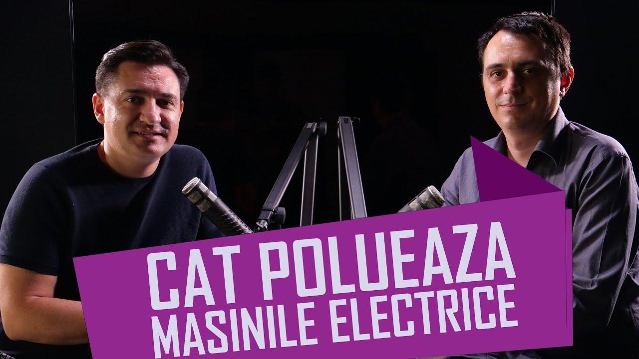 CÂT POLUEAZĂ MAȘINILE ELECTRICE - #IGDLCC E032 #PODCAST - TUDOR ROȘCA