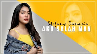 Stefany Danasia - Aku Salah Man (Official Music Video)
