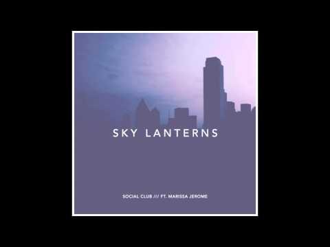2. Social Club - Sky Lanterns