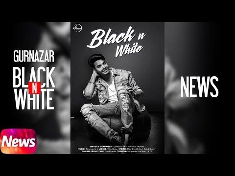 News   Black N White   Gurnazar   Releasing On 21th Dec 2017   Speed Records