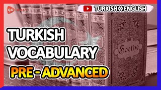 Learn Turkish |Part 14: Turkish Vocabulary Pre-advanced | Golearn