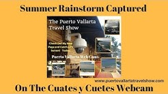 Summer Rain Storm Captured on The Cuates y Cuetes Web Cam in Puerto Vallarta, Mexico