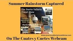 Summer Rain Storm Captured on The Cuates y Cuetes Web Cam in Puerto Vallarta, Mexico