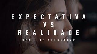 Expectativa vs Realidade   Deive Leonardo