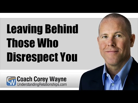 Leaving Behind Those Who Disrespect You