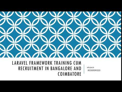 Laravel Framework Training cum Recruitment in Bangalore and Coimbatore-etcoe.in