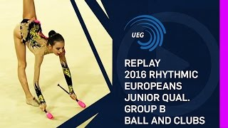 REPLAY: 2016 Rhythmic Europeans, junior qualifications group B ball and clubs - Holon (ISR)