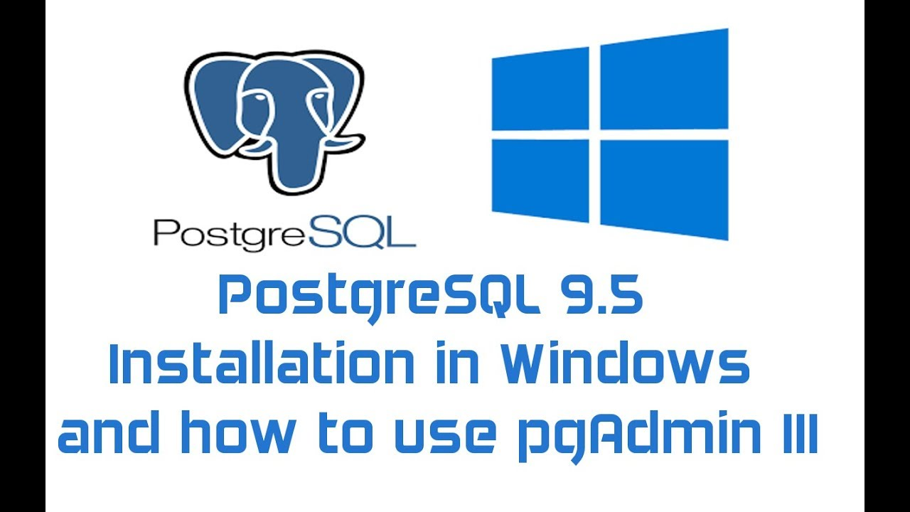 How to install PostgreSQL 9 5 in Windows 8 and Create sample table using  pgAdmin III