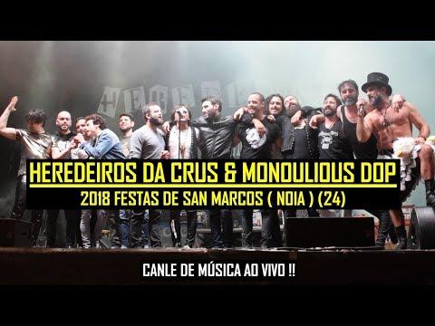 🎸🔥  Heredeiros Da Crus - 24/24 O Fillo De Jose & Monoulious DOP (Festas De San Marcos 2018, Noia)