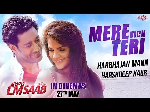Mere Vich Teri - Harbhajan Mann, Harshdeep - Saadey CM Saab - Latest Punjabi Movie Songs - SagaHits