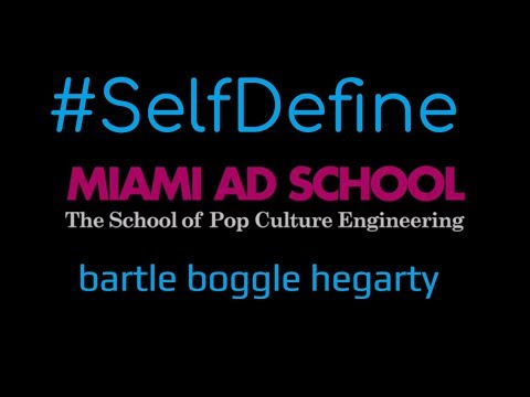 Miami Ad School | Bartle Bogle Hegarty Global Creative Agency in New Digital Age SelfDefine= Success