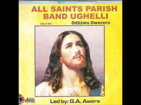 Odhiwu Owerero/Eyere - All Saints Parish Band of Ughelli